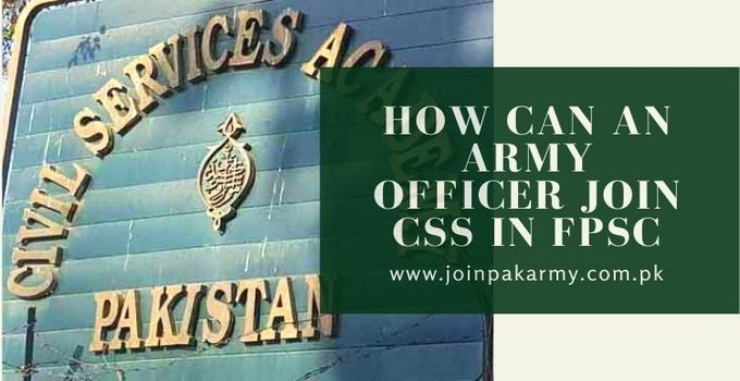 How Can an Army Officer Join CSS in FPSC (Military Bureaucracy Become Civil Bureaucracy)