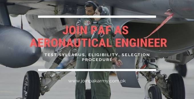 Join PAF as an Aeronautical Engineering 2021 (Requirements & Selection Procedure)