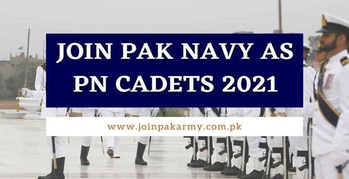 Join Pak Navy as PN Cadet 2021- Detailed Registration & Preparation Guide