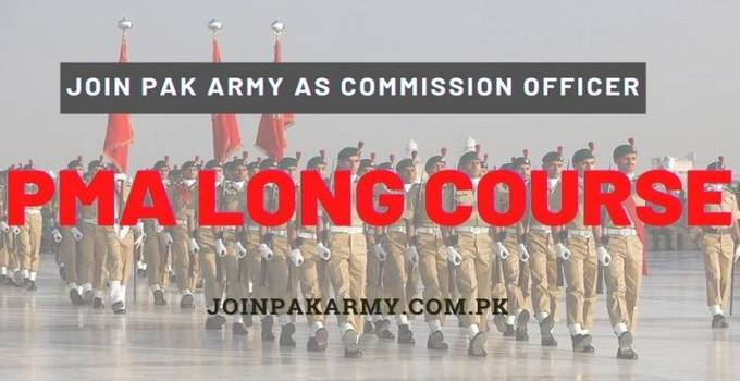 Join Pak Army as Commission Officer Through PMA Long Course Eligibility Criteria & Selection Process
