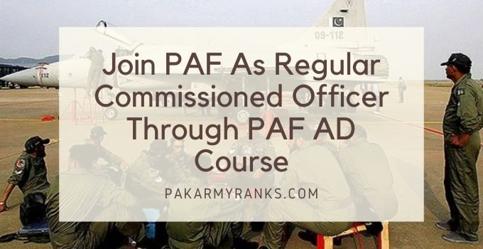 Join PAF As Regular Commissioned Officer Through PAF AD Course