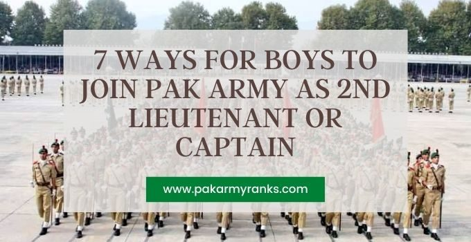 7 Ways for Boys to Join Pak Army as 2nd Lieutenant or Captain in 2021